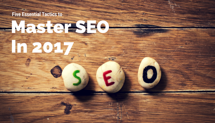 How to Master SEO in 2017
