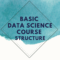 Basic Data Science Course Structure