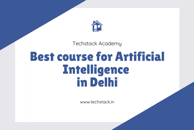 Best course for Artificial Intelligence in Delhi